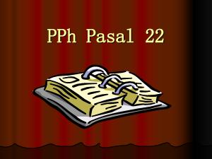 pph-pasal-22